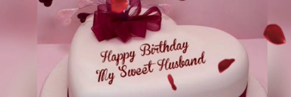 8 Romantic Birthday Cake Wishes For Husband